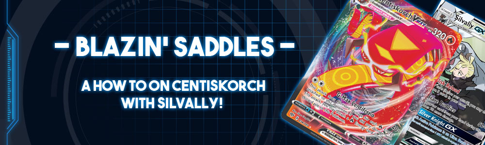 """Blazin Saddles"" – A How to on Centiskorch with Silvally!"