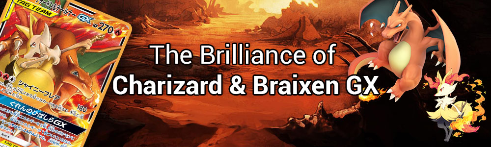 The Brilliance of Charizard & Braixen GX: The Best Ways to Build Around the New Fire Type Duo & Predictions for LAIC